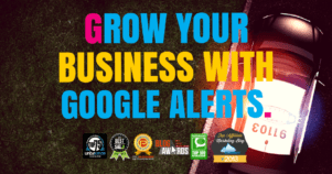 16 Ways To Set Up Google Alerts To Grow Your Business
