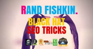 Ranking For Rand Fishkin – Blackhat Boosting 101