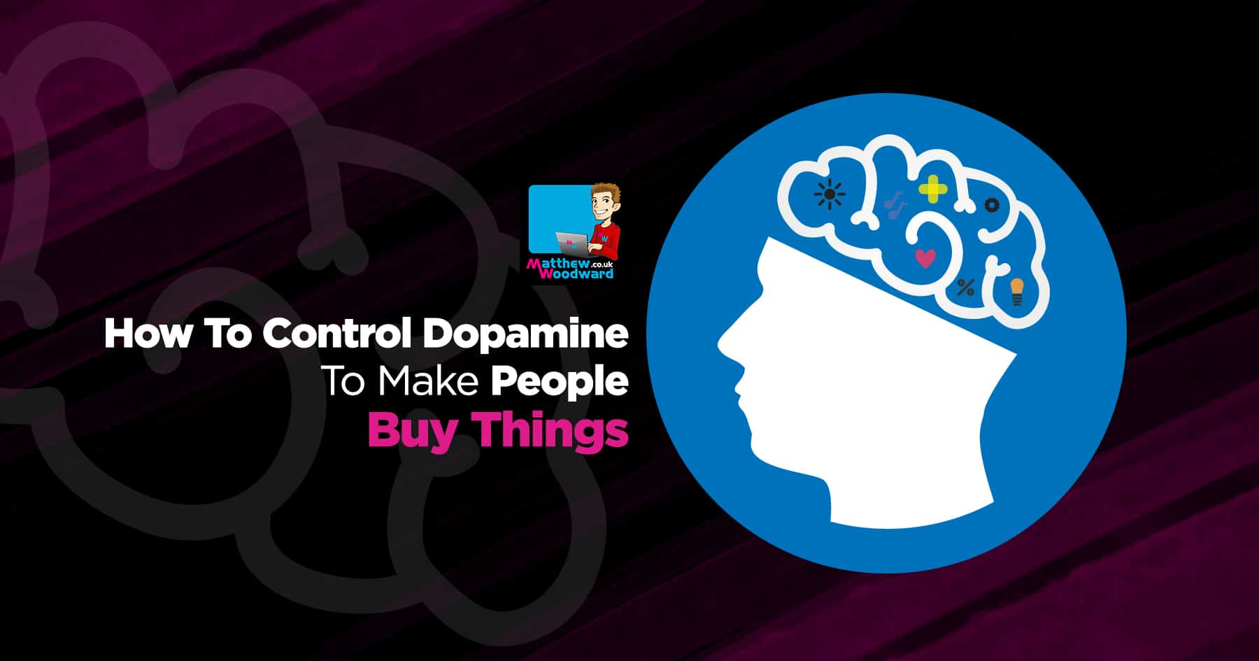 learn how to use dopamine in the brain to make people buy things
