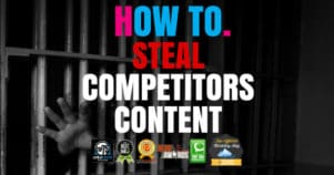 How To Steal Your Competitors Best Content & Use It Against Them