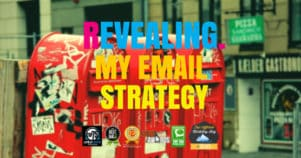 Getting Started With Email Marketing Part 1 – Revealing My Personal Strategy