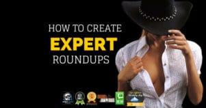 How to Create Expert Roundups That Generate Huge Traffic Today