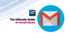 Hacking Gmail For Marketers – Ultimate Tips & Tricks