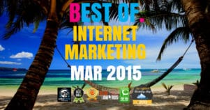 The Very Best Of Internet Marketing March 2015