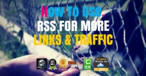 8 Ways to Use RSS To Generate Traffic, Social Shares & Backlinks