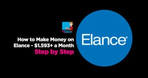 How To Make Money On Elance – $1,593+ A Month Step By Step