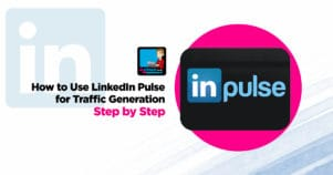 How To Use LinkedIn Pulse For Traffic Generation Step By Step