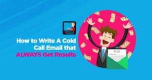 How To Write A Cold Call Email That ALWAYS Get Results