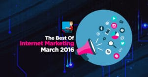 The Very Best Of Internet Marketing March 2016