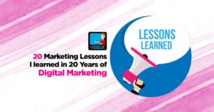 20 Marketing Lessons I Learned in 20 Years of Digital Marketing