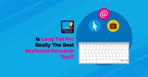 Long Tail Pro Review – Is It The Best Keyword Research Tool?