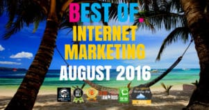 The Very Best Of Internet Marketing August 2016
