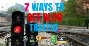 7 Ways To Get Traffic To Your Blog Today