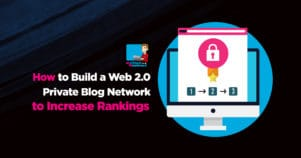 How To Build A Web 2.0 Private Blog Network To Increase Rankings