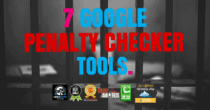 7 Google Penalty Checker Tools To Diagnose Your Site Instantly