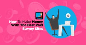 These Are The Best Survey Sites To Make The Most Money