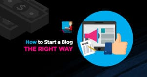 How To Start A Blog THE RIGHT WAY Step By Step