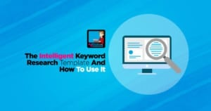 Download My Intelligent Keyword Research Template Now