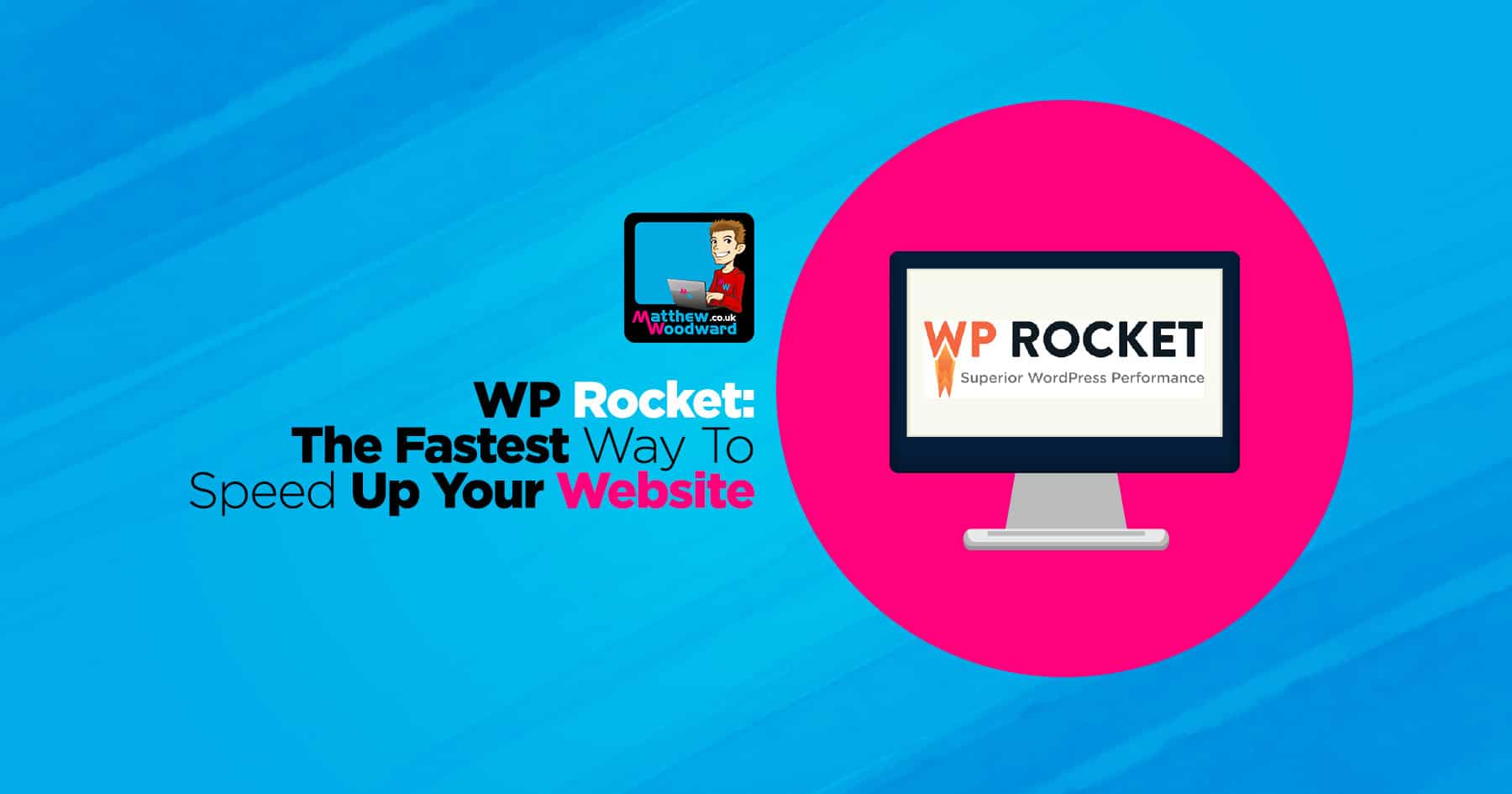 WP Rocket Review - The Easiest Way To Speed Up Your Site