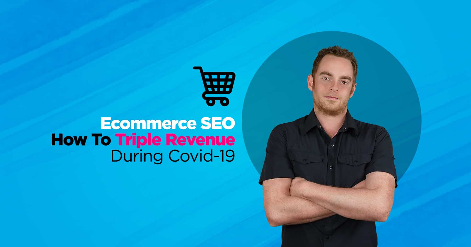 Ecommerce SEO Case Study: How To Triple Revenue During Covid-19