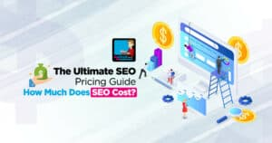The Ultimate SEO Pricing Guide: How Much Does SEO Cost?